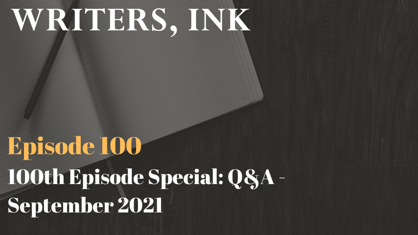 100th Episode Special: Question and Answer – September 2021